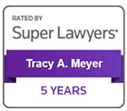 Rated Super Lawyers | Tracy A. Meyer | 5 years